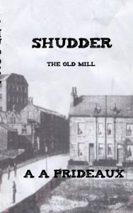 Shudder - The Old Mill A A Prideaux