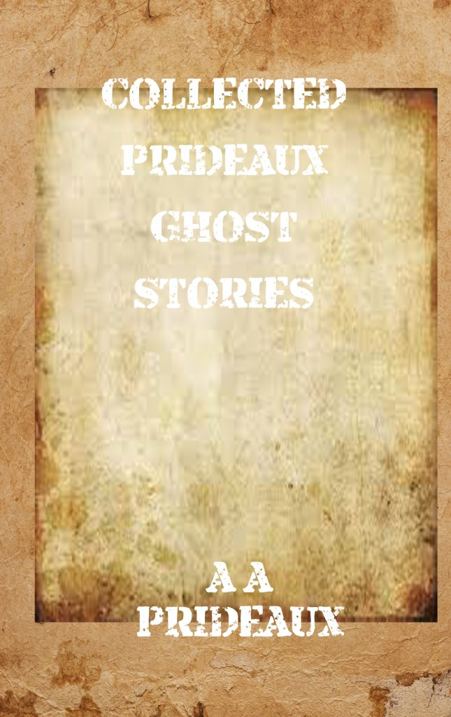 Collected Prideaux Ghost Stories A A Prideaux